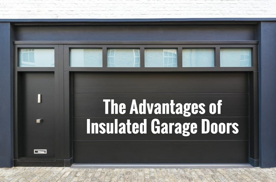 The Advantages of Insulated Garage Doors